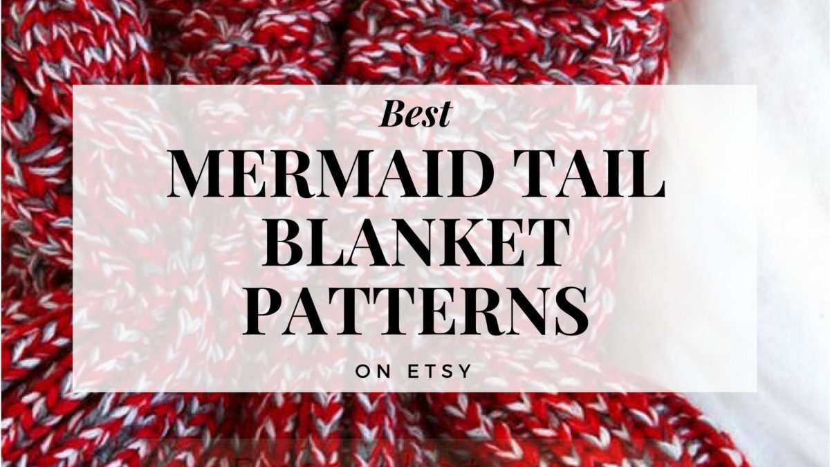 Best Mermaid Tail Blanket Patterns on Etsy